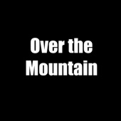 Over the Mountain - Single