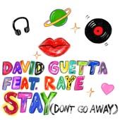 Stay (Don't Go Away) [feat. Raye] - Single