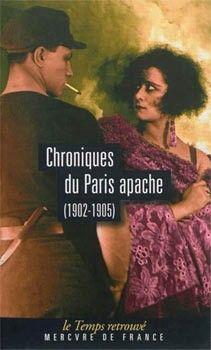 Chroniques du paris apache (1902 - 1905) | Revolvers ...