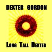 Dexter Gordon, Long Tall Dexter