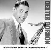 Dexter Gordon Selected Favorites, Vol. 2