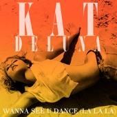 Wanna See U Dance (La La La) - Single