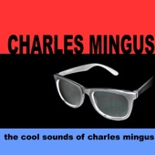 The Cool Sounds of Charles Mingus
