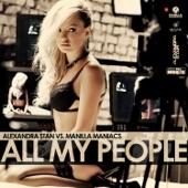 All My People (Alexandra Stan vs. Manilla Maniacs) [feat. Manilla Maniacs] - Single