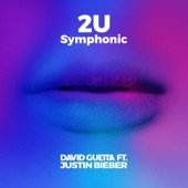 2U (feat. Justin Bieber) [Symphonic] - Single