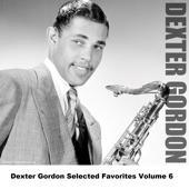 Dexter Gordon Selected Favorites, Vol. 6