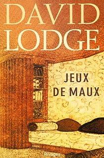 Jeux de maux - David Lodge - Babelio