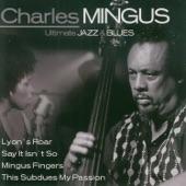 Ultimate Jazz & Blues: Charles Mingus