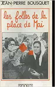 "Les ""folles"" de la place de Mai (Stock 2) (French Edition ..."