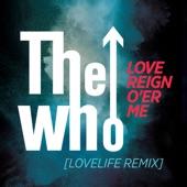Love Reign O'er Me (Lovelife Remix) - Single