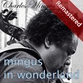 Mingus in Wonderland (Remastered)
