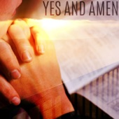 Yes and Amen (feat. Instrumental Hymn Prayers)