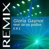 Never Can Say Goodbye (Remix) - EP