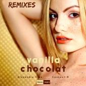 Vanilla Chocolat (Remixes) [feat. Connect-R] - EP