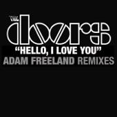 Hello, I Love You (Adam Freeland Mixes) [With Video] - EP