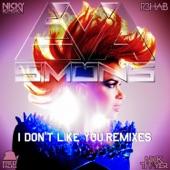 I Don't Like You (Remixes) - Single