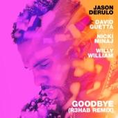 Goodbye (feat. Nicki Minaj & Willy William) [R3HAB Remix] - Single