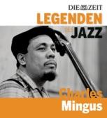 Die Legenden des Jazz: Charles Mingus