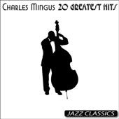 Charles Mingus: 20 Greatest Hits