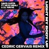 Light My Body Up (feat. Nicki Minaj & Lil Wayne) [Cedric Gervais Remix] - Single