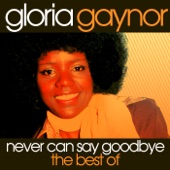 Never Can Say Goodbye - The Best of Gloria Gaynor