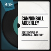 20 Essentials of Cannonball Adderley (Mono Version) - Qwant Music
