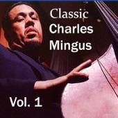 Classic Charles Mingus, Vol. 1