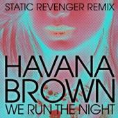 We Run the Night (Static Revenger Remix) [feat. Pitbull] - Single