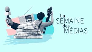 La semaine des médias N°15 : Ara Aprikian, Maxime Saada, Dov Alfon, Jérôme Saporito, Alain Liberty