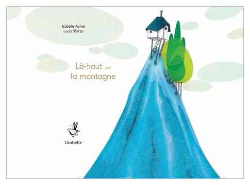 LÀ-HAUT SUR LA MONTAGNE (KAMISHIBAÏ) - Lirabelle - Livres ...