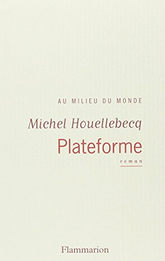 Plateforme Michel Houellebecq Editions Flammarion French ...