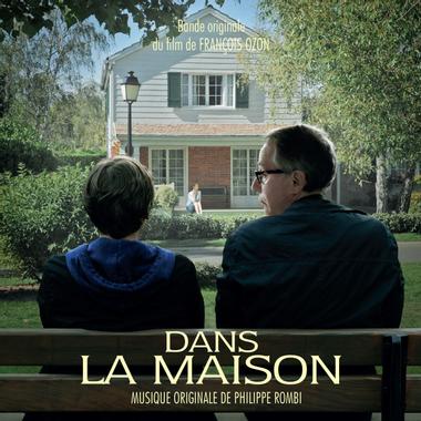 DANS LA MAISON | Bande originale composée par Philippe Rombi