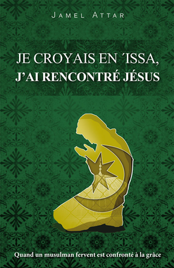 Je croyais en 'Issa, j'ai rencontré Jésus Quand un ...