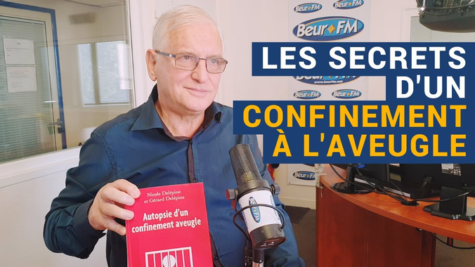 Les secrets d'un confinement à l'aveugle (Dr Gérard ...