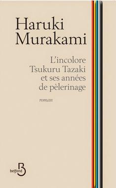 LITTÉRATURE: L'incolore Tsukuru Tazaki et ses années de ...
