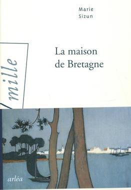 La maison de Bretagne - Marie Sizun - Livres - Furet du Nord