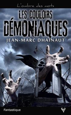 Jean-Marc Dhainaut : Les couloirs démoniaques - Zonelivre