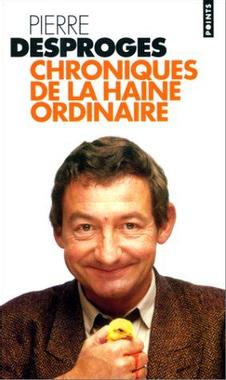 Chroniques de la haine ordinaire, tome 1 - Pierre Desproges