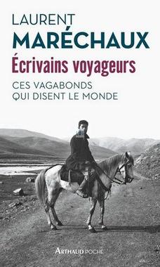 Ecrivains voyageurs par Laurent Maréchaux (Arthaud Poche ...