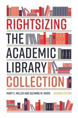 Rightsizing the Academic Library Collection, Second ...