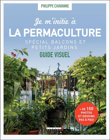 Je m'initie à la permaculture, spécial balcons et petits ...