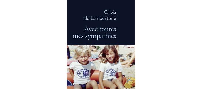 Avec toutes mes sympathies de Olivia de Lamberterie, la ...